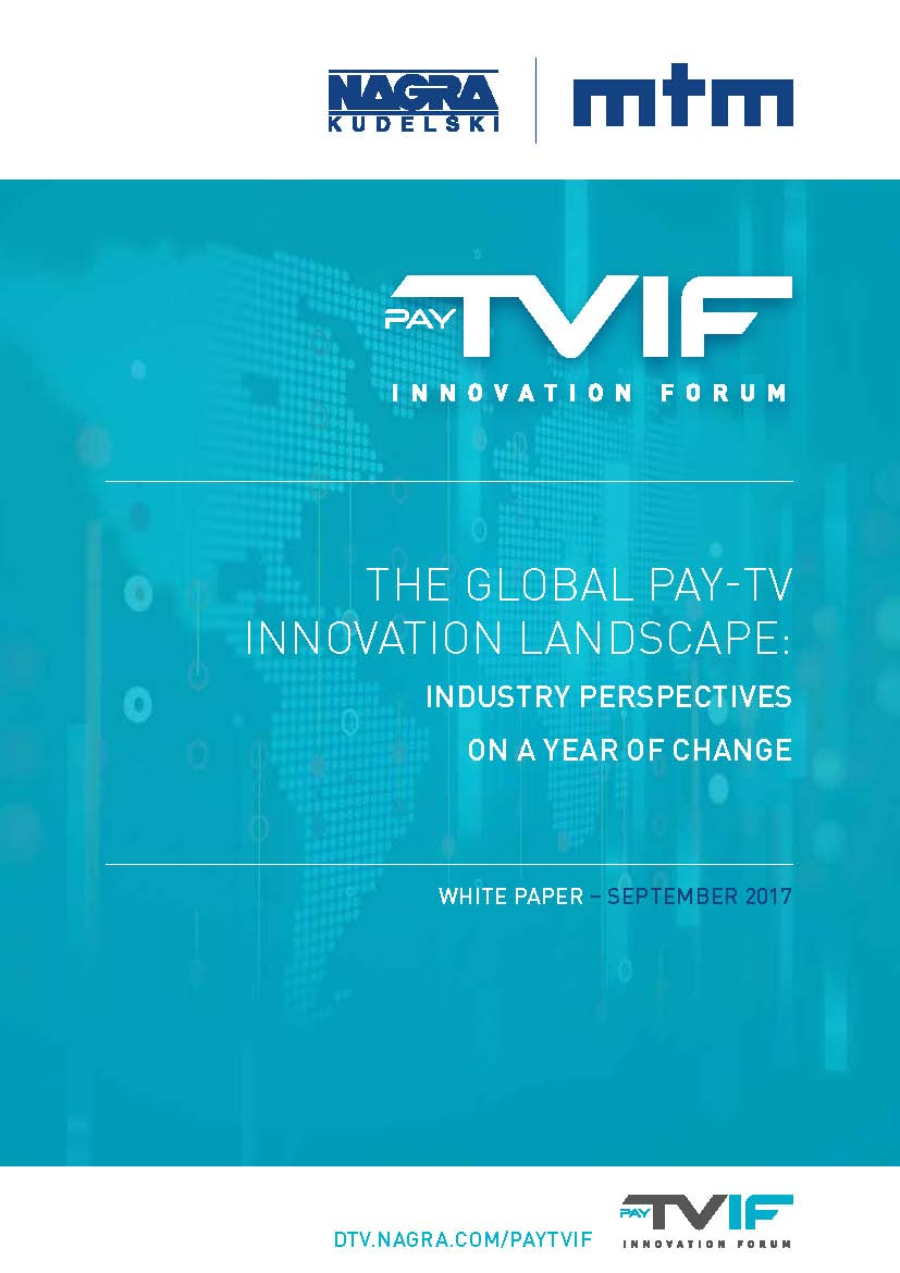 NAGRA_PAY-TV_INNOVATION_FORUM_GLOBAL_LANDSCAPE_2017_WHITE_PAPER - Cover