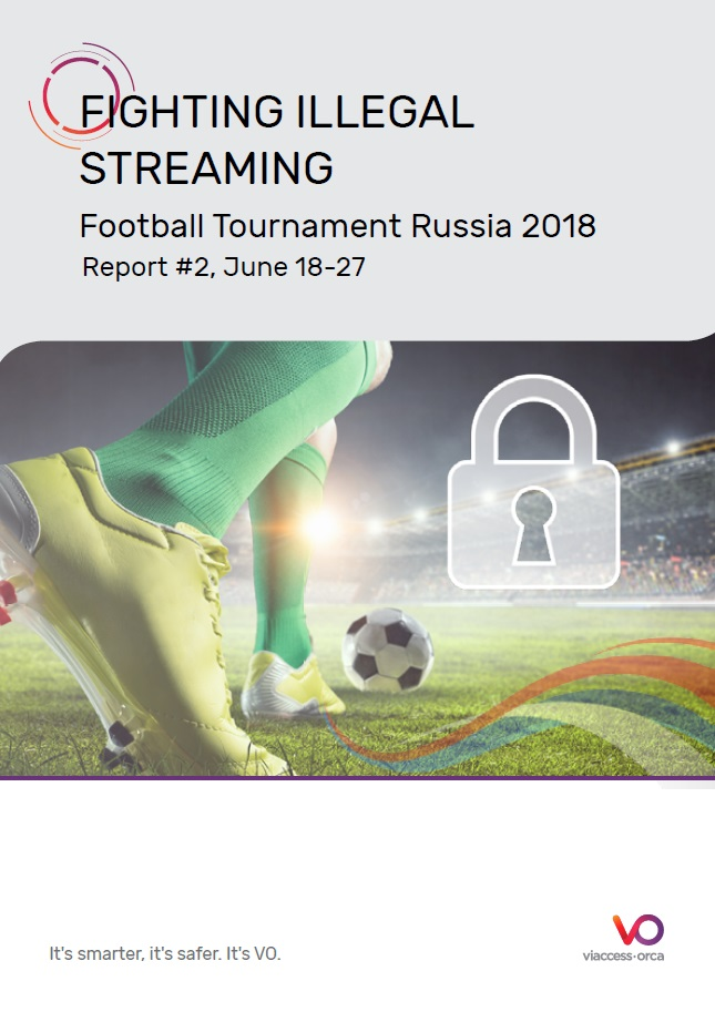Illegal Streaming Footbal Tournament 2018 - Report 2 from Viaccess-Orca_Cover